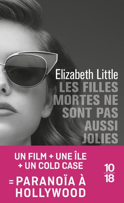 LES FILLES MORTES NE SONT PAS AUSSI JOLIES LITTLE, ELIZABETH 10 X 18