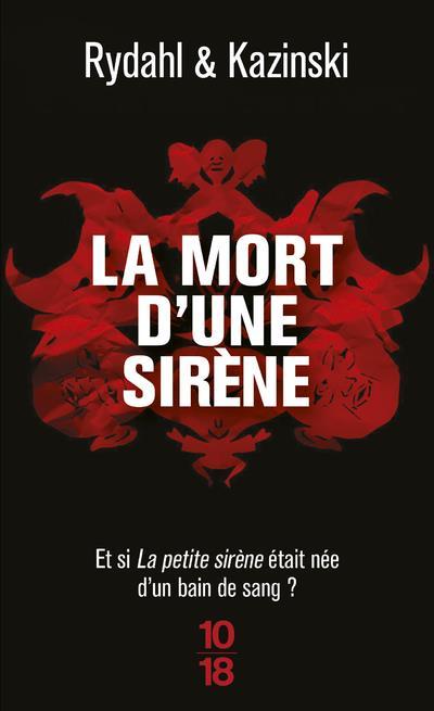 LA MORT D'UNE SIRENE RYDAHL/KAZINSKI 10 X 18
