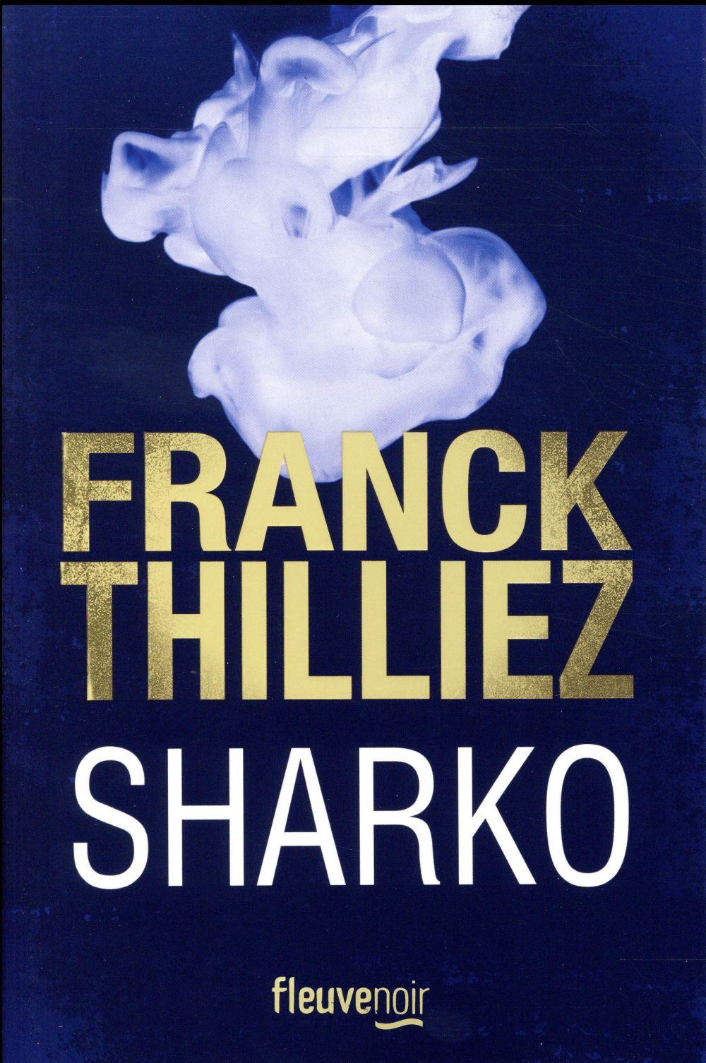 SHARKO THILLIEZ FRANCK FLEUVE NOIR