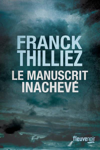 LE MANUSCRIT INACHEVE THILLIEZ/FRANCK FLEUVE NOIR