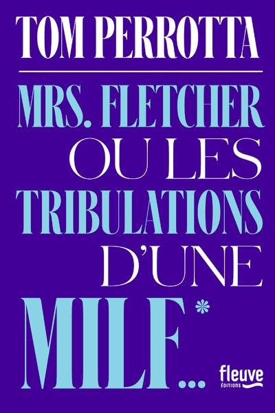 MRS FLETCHER OU LES TRIBULATIONS D'UNE MILF