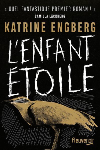 L'ENFANT ETOILE ENGBERG, KATRINE FLEUVE NOIR