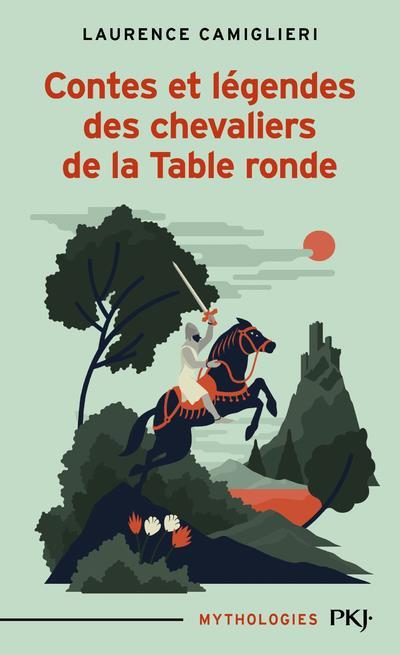 CAMIGLIERI LAURENCE - CONTES ET LEGENDES DES CHEVALIERS DE LA TABLE RONDE