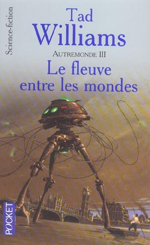 AUTREMONDE - TOME 3 LE FLEUVE ENTRE LES MONDES WILLIAMS TAD POCKET
