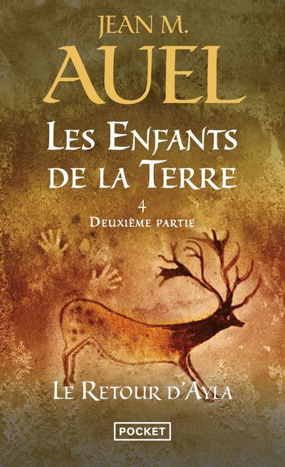 LES ENFANTS DE LA TERRE T.4  -  DEUXIEME PARTIE  -  LE RETOUR D'AYLA AUEL JEAN M. POCKET