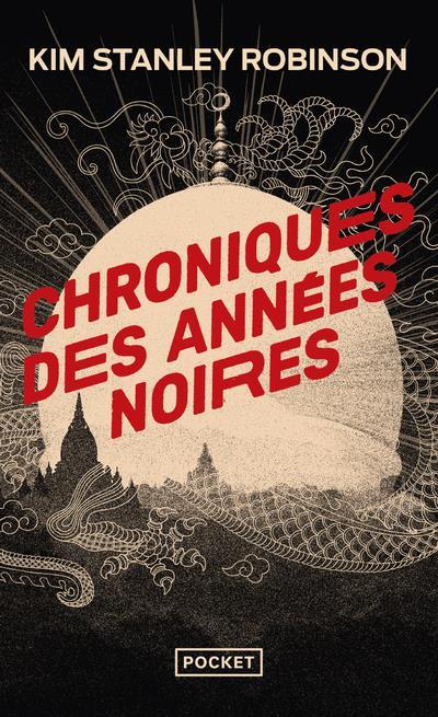CHRONIQUES DES ANNEES NOIRES ROBINSON, KIM STANLEY POCKET