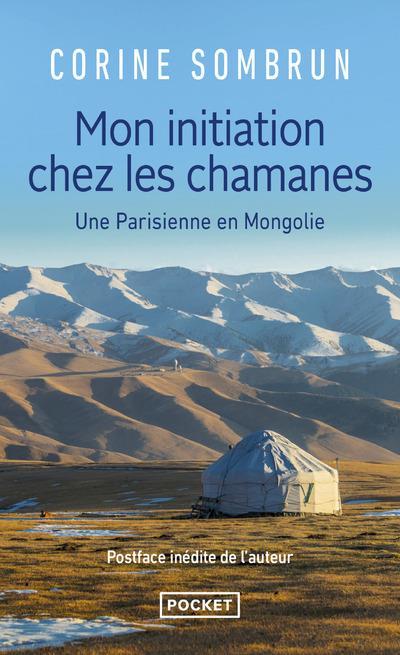 MON INITIATION CHEZ LES CHAMANES  -  UNE PARISIENNE EN MONGOLIE SOMBRUN, CORINE POCKET