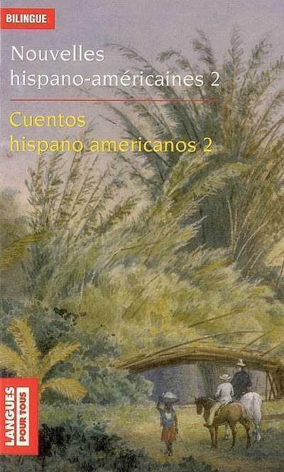 NOUVELLES HISPANO AMERICAINES   TOME 2   VOL02
