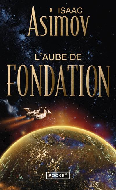 L-AUBE DE FONDATION T2 LE CYCLE DE LA FONDA TION