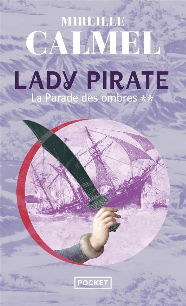 LADY PIRATE - TOME 2 LA PARADE DES OMBRES - VOL02