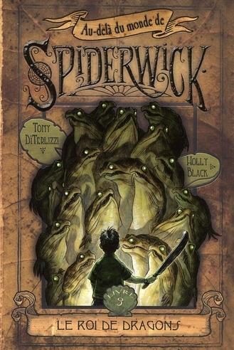 AU-DELA DU MONDE DE SPIDERWICK T.3  -  LE ROI DE DRAGONS DITERLIZZI/BLACK POCKET