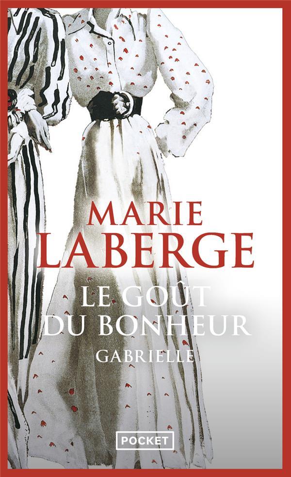 LE GOUT DU BONHEUR T.1  -  GABRIELLE LABERGE MARIE POCKET