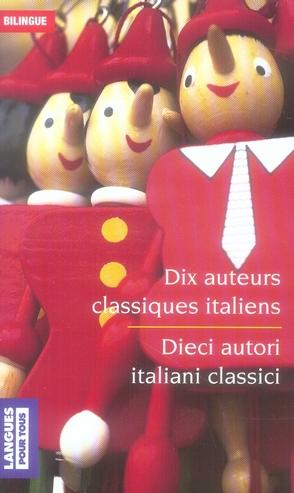 DIX AUTEURS CLASSIQUES ITALIENS  -  DIECI AUTORI ITALIANI CLASSICI LAVERGNE, ISABELLE POCKET