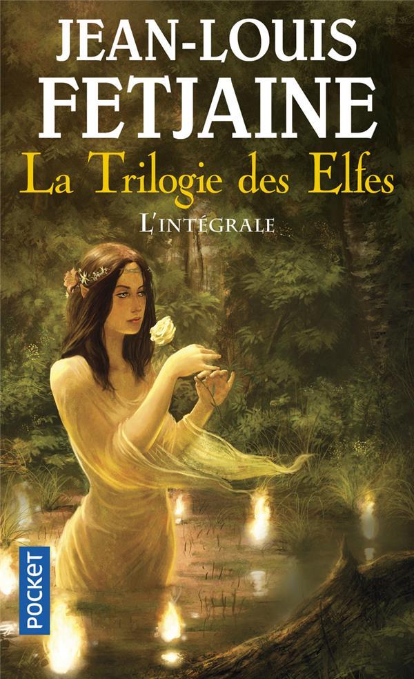LA TRILOGIE DES ELFES - L'INTEGRALE