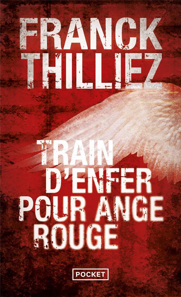 TRAIN D'ENFER POUR ANGE ROUGE THILLIEZ/FRANCK POCKET