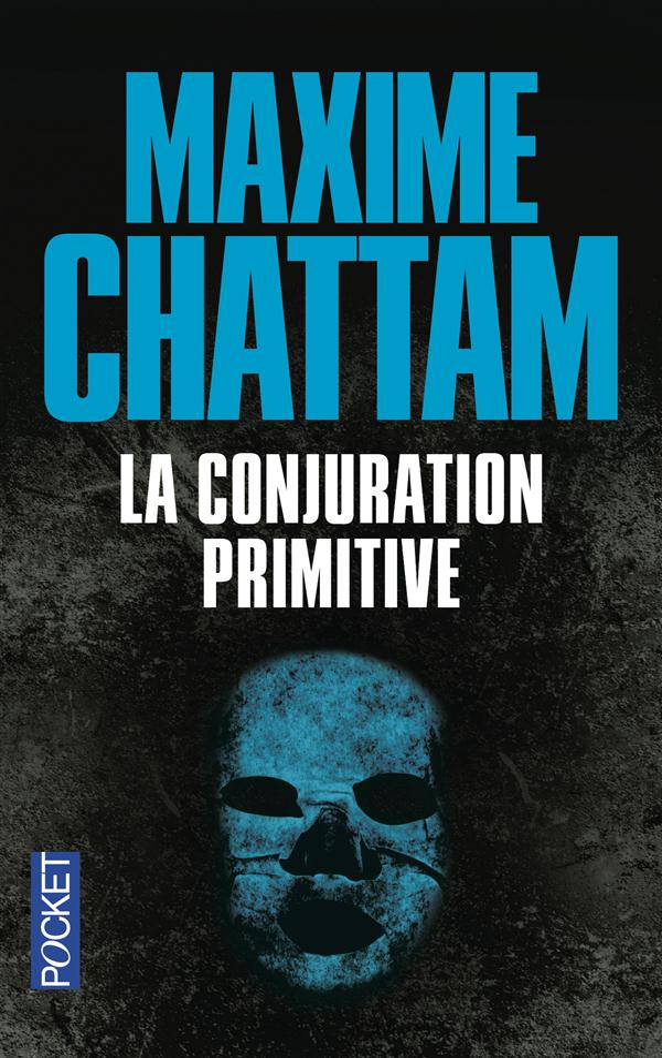 LA CONJURATION PRIMITIVE Chattam Maxime Pocket