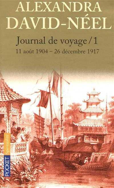DAVID-NEEL, ALEXANDRA - JOURNAL DE VOYAGE - TOME 1 - VOL01
