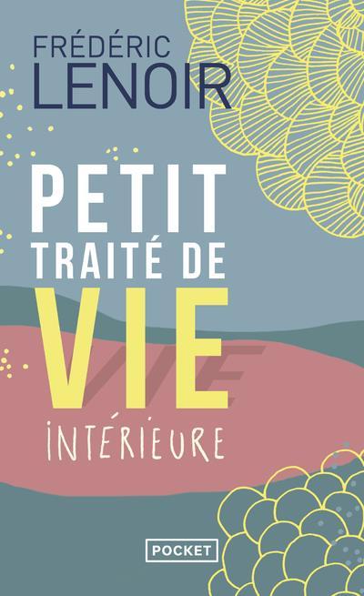 PETIT TRAITE DE VIE INTERIEURE LENOIR FREDERIC POCKET