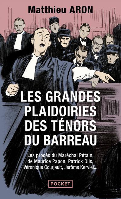 LES GRANDES PLAIDOIRIES DES TENORS DU BARREAU ARON MATTHIEU Pocket