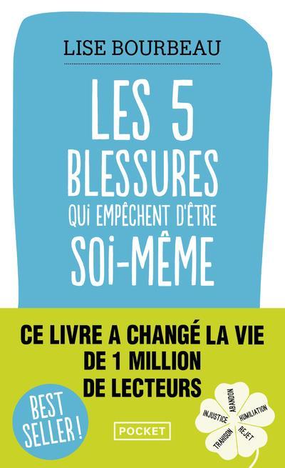 LES CINQ BLESSURES QUI EMPECHENT D'ETRE SOI-MEME Bourbeau Lise Pocket