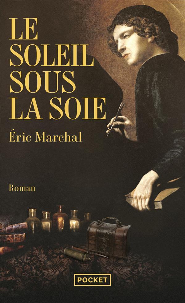 Marchal Éric - LE SOLEIL SOUS LA SOIE
