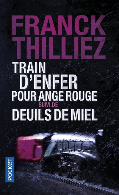 TRAIN D'ENFER POUR ANGE ROUGE  -  DEUILS DE MIEL Thilliez Franck Pocket
