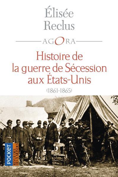 HISTOIRE DE LA GUERRE DE SECESSION AUX ETATS-UNIS (1861-1865)