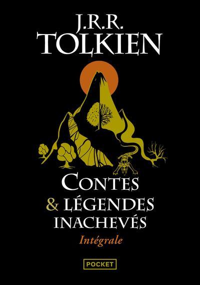 CONTES ET LEGENDES INACHEVES  -  INTEGRALE Tolkien John Ronald Reuel Pocket