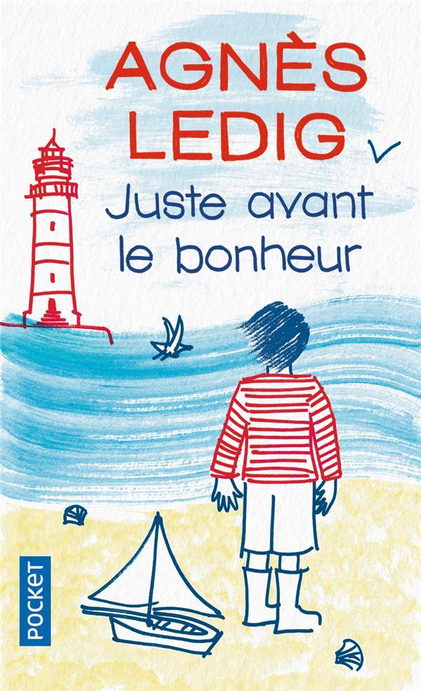 JUSTE AVANT LE BONHEUR Ledig Agnès Pocket
