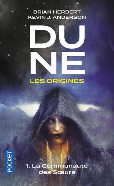 DUNE - LES ORIGINES T.1  -  LA COMMUNAUTE DES SOEURS HERBERT, BRIAN  Pocket