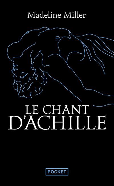 Miller Madeline - LE CHANT D'ACHILLE