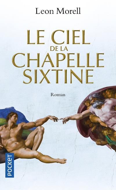Morell Leon - LE CIEL DE LA CHAPELLE SIXTINE