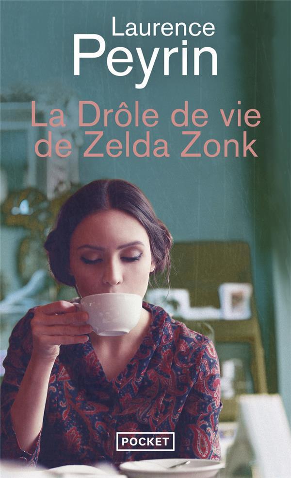 Peyrin Laurence - LA DROLE DE VIE DE ZELDA ZONK