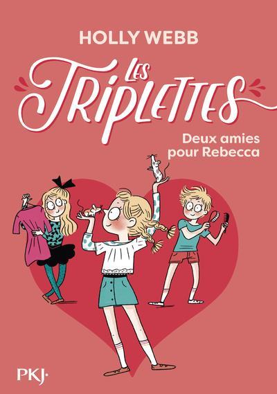 LES TRIPLETTES T.4  -  DEUX AMIES POUR REBECCA