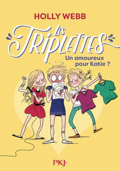 LES TRIPLETTES - TOME 6 UN AMOUREUX POUR KATIE ? - VOL06