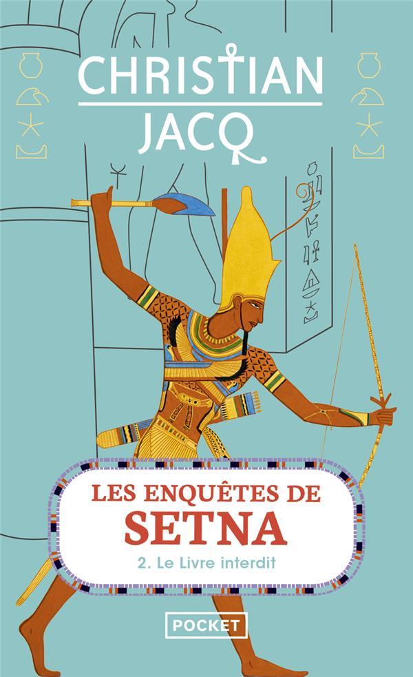 LES ENQUETES DE SETNA - TOME 2 LE LIVRE INTERDIT - VOL02 Jacq Christian Pocket