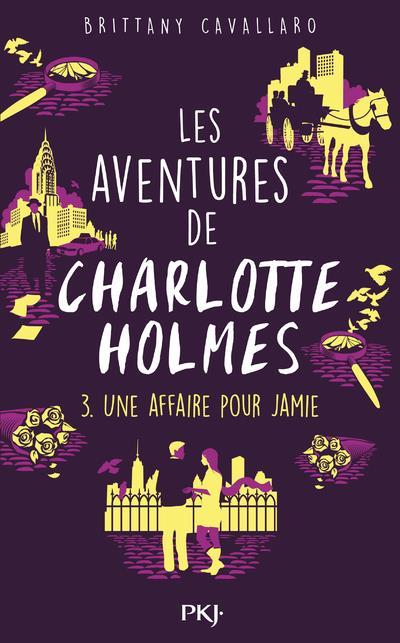 LES AVENTURES DE CHARLOTTE HOLMES - TOME 3 UNE AFFAIRE POUR JAMIE - VOL3