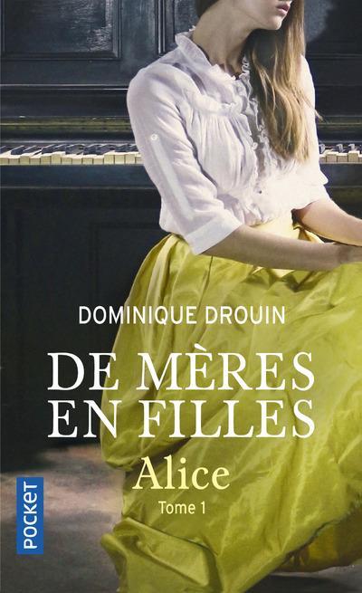 Drouin Dominique - DE MERES EN FILLES - TOME 1 ALICE