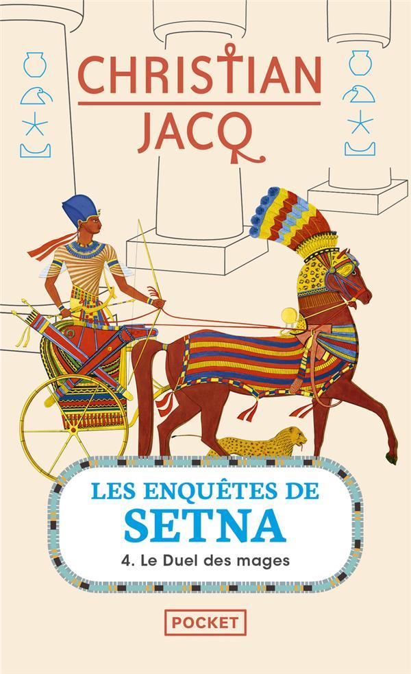 LES ENQUETES DE SETNA - TOME 4 LE DUEL DES MAGES - VOL04 JACQ, CHRISTIAN Pocket