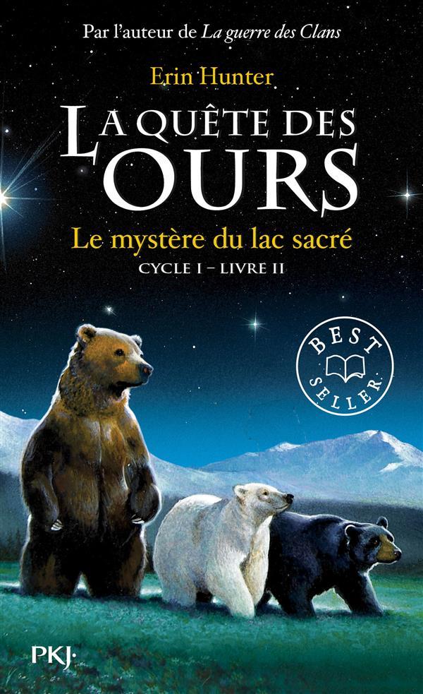 LA QUETE DES OURS CYCLE I - TOME 2 LE MYSTERE DU LAC SACRE - VOL2 Hunter Erin Pocket jeunesse