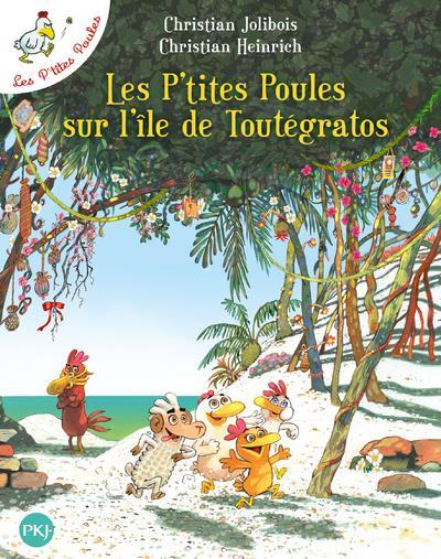 LES P'TITES POULES T.14  -  LES P'TITES POULES SUR L'ILE DE TOUTEGRATOS Heinrich Christian Pocket jeunesse