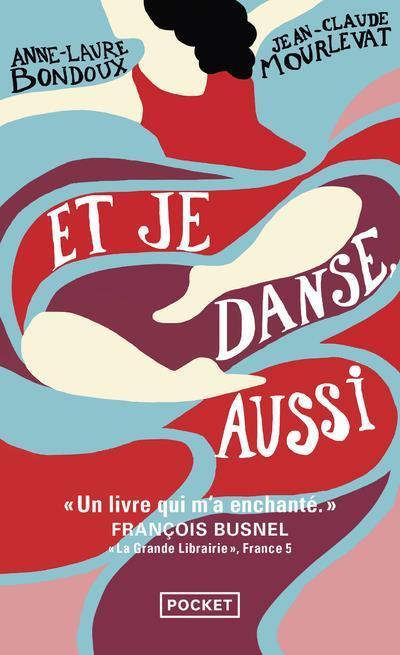 Mourlevat Jean-Claude - ET JE DANSE, AUSSI