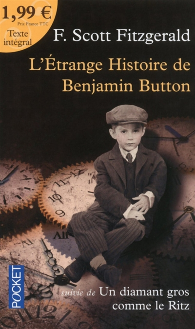 Fitzgerald Francis Scott - L'ETRANGE HISTOIRE DE BENJAMIN BUTTON A 1,99 EUROS