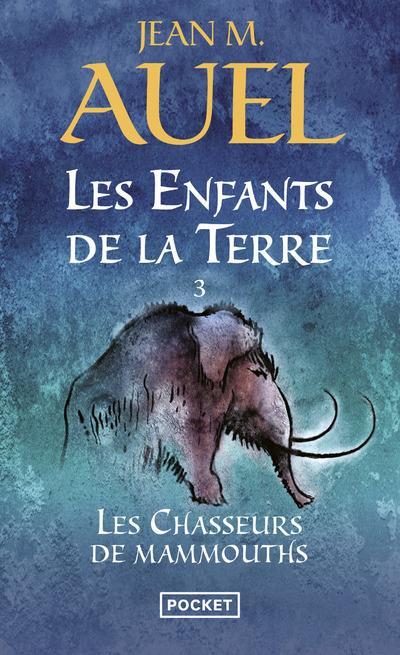 LES ENFANTS DE LA TERRE T.3  -  LES CHASSEURS DE MAMMOUTHS Auel Jean M. Pocket