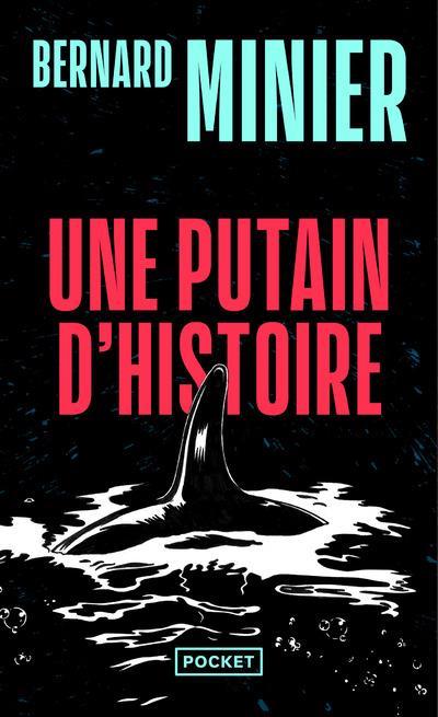 UNE PUTAIN D'HISTOIRE Minier Bernard Pocket