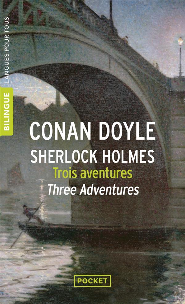 TROIS AVENTURES DE SHERLOCK HOLMES / THREE ADVENTURES OF SHERLOCK HOLMES