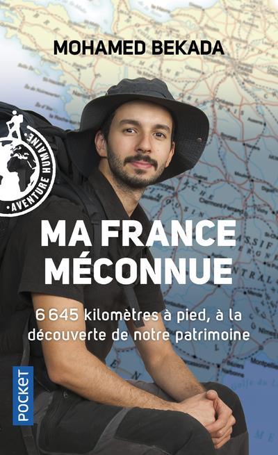 MA FRANCE MECONNUE     6 645 KILOMETRES A PIED, A LA DECOUVERTE DE NOTRE PATRIMOINE
