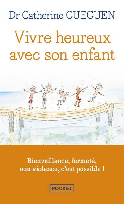 VIVRE HEUREUX AVEC SON ENFANT GUEGUEN CATHERINE POCKET