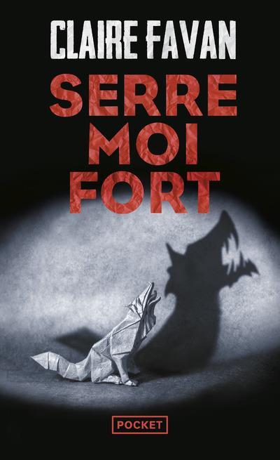 SERRE-MOI FORT