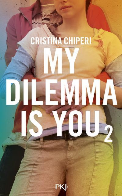 MY DILEMMA IS YOU T.2 CHIPERI CRISTINA POCKET